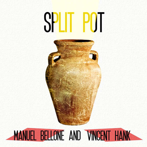 Manuel Bellone e Vincent Hank, , Split Pot