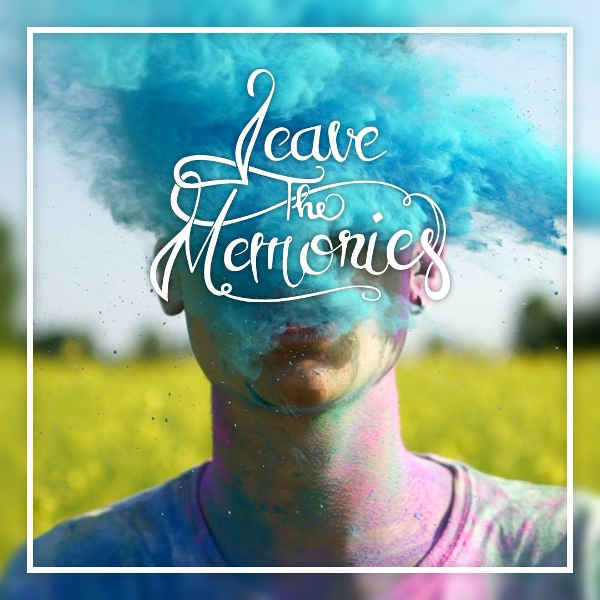Leave The Memories cover